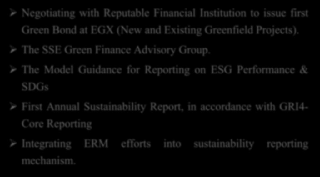 Role of Exchanges in Promoting Green Finance Things in Progress at EGX: Negotiating with Reputable Financial Institution to issue first Green Bond at EGX (New and Existing Greenfield Projects).