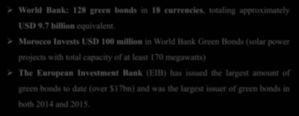 African Development Needs African Development Needs Green Finance World Bank: 128 green bonds in 18 currencies, totaling approximately USD 9.7 billion equivalent.