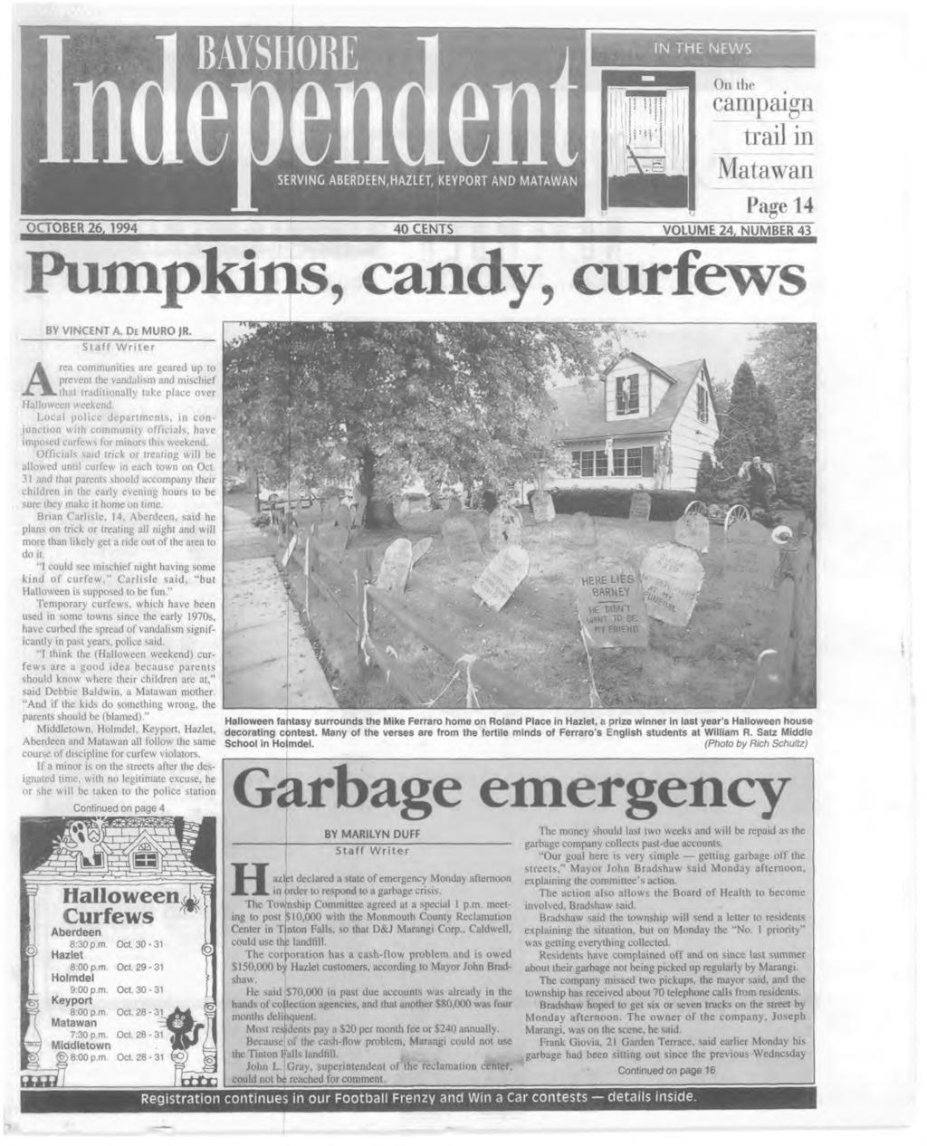 N T H E N E W S SERVNG ABERDEEN,HAZLET, KEYPORT AND MATAWAN O n the cam paign trail in M ataw an Page 14 OCTOBER 26. 1994 40 CEN TS VOLUM E 24.