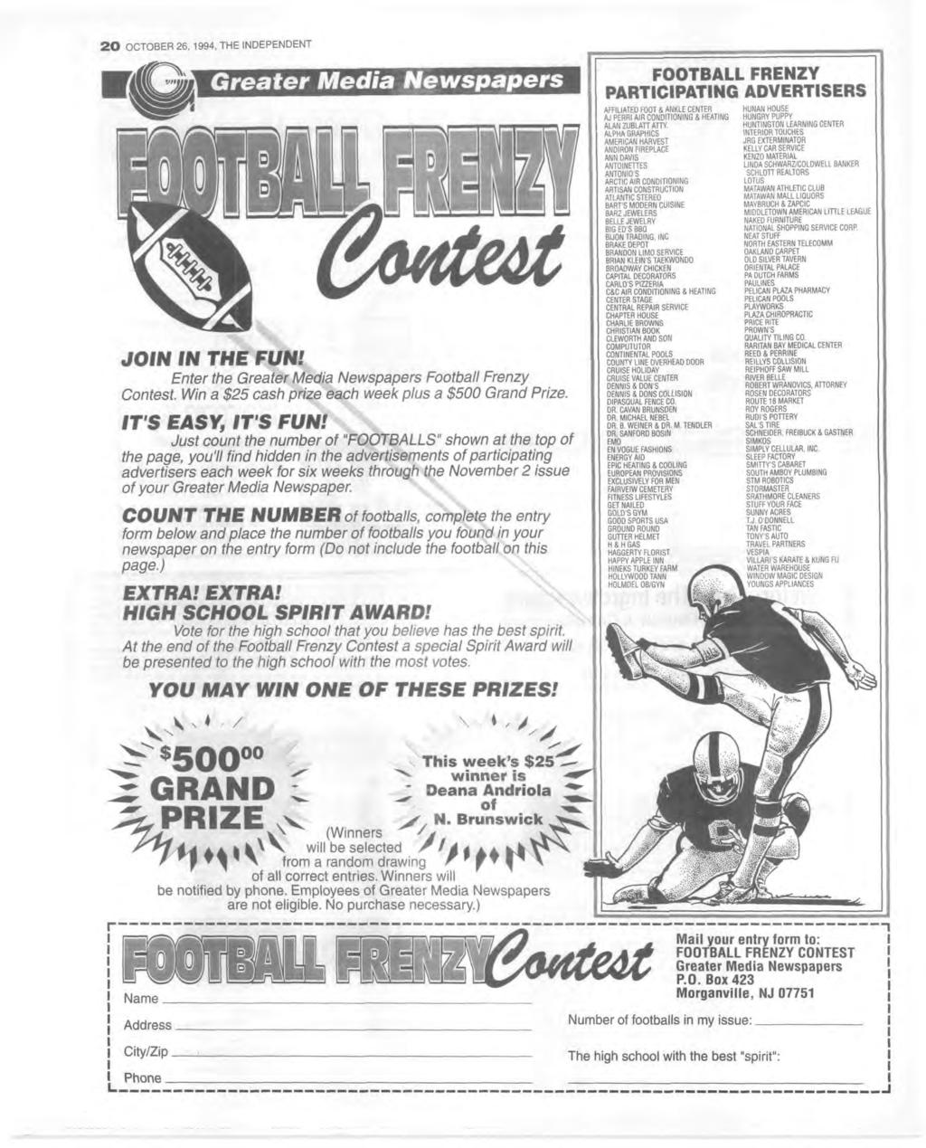 2 0 OCTOBER 26, 1994, THE NDEPENDENT Greater Media Newspapers JON N THE FUN! E nter the G reater M edia N ew spapers Football Frenzy C ontest.