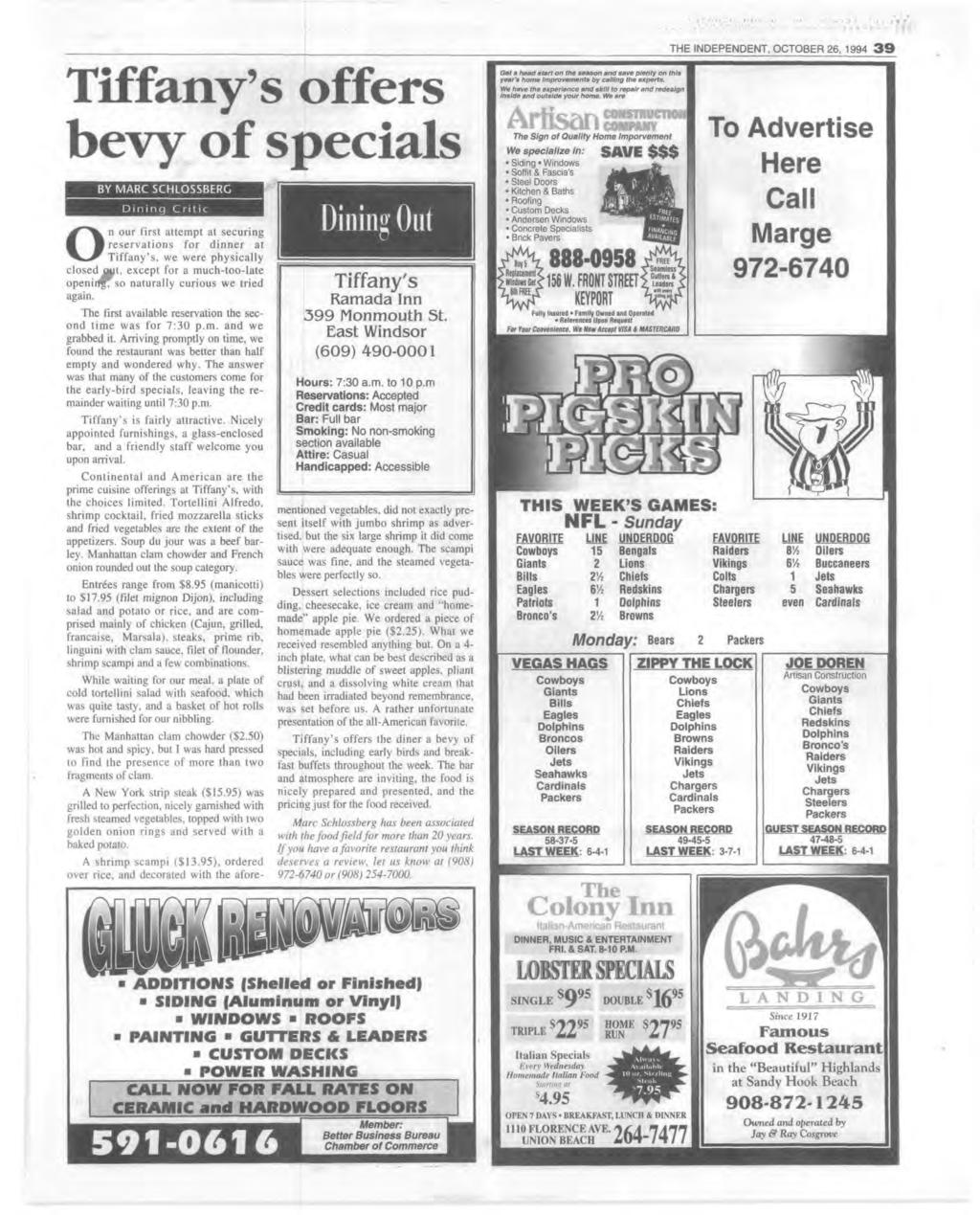 THE NDEPENDENT, OCTOBER 26, 1994 3 9 T iffany s offers b evy o f specials BY M ARC SCH LO SSB ER G D i n i n g C r it ic O n our first attempt at securing reservations for dinner at T iffany s, we
