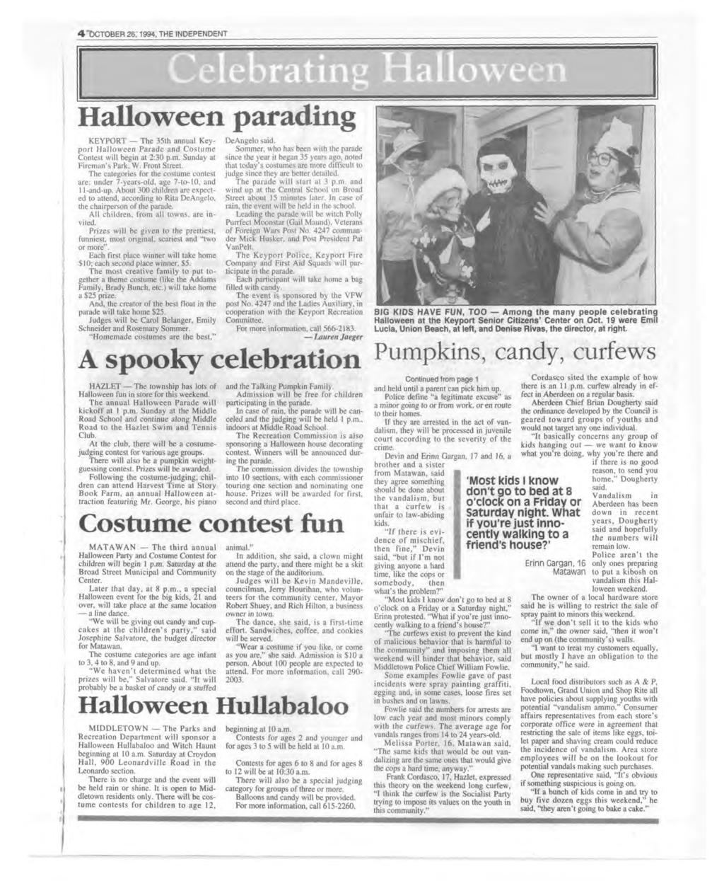 "4 ""OCTOBER 26; 1994, THE NDEPENDENT H a l l o w e e n p a r a d i n g KEYPORT The 35th annual Keyport H allow een Parade and Costum e Contest will begin at 2:30 p.m. Sunday at Fireman s Park, W."