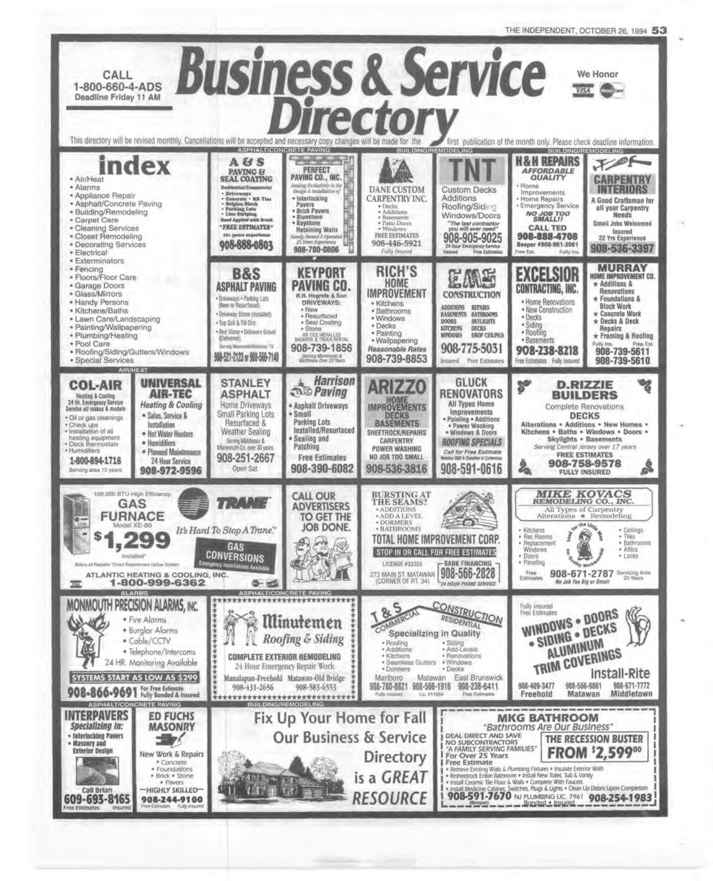 THE NDEPENDENT, OCTOBER 26, 1994 5 3 CALL 1-800-660-4-ADS Deadline Friday 11 AM Business Service We Honor VSA This directory will be revised monthly.