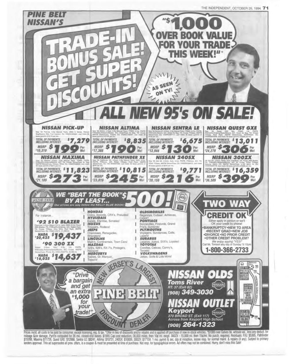 "PNE BELT NSSAN'S THE NDEPENDENT, OCTOBER 26,1994 7 1 r t o o o i OVER BOOK VALUE 0R YOUR TRADE] THS WEEK!""H 4 tm '* A L L N E W 9 5 s O N S A L E!"