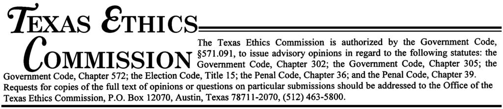 Advisory Opinion Requests The Texas Ethics Commission has been asked to consider whether an associate judge may use in political advertising and campaign communications in connection with the