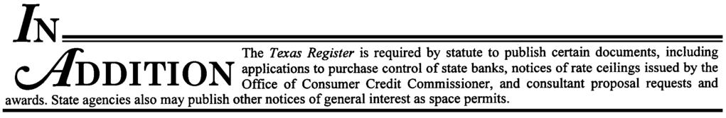 Office of Consumer Credit Commissioner Notice of Rate Ceilings The Consumer Credit Commissioner of Texas has ascertained the following rate ceilings by use of the formulas and methods described in