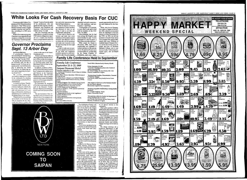"PA GE 18-B-M ARIANAS VARIETY NEWS AND V IEW S-FRIDAY, AUGUST 25,1989 White Looks For Cash Recovery Basis For CUC Com m onw ealth U tilities Corporation (CUC) B oard members elected C.E. ""Bud"" W hite as new B oard Chairm an at their regular m onthly m eeting held last Friday, according to a CUC press release."