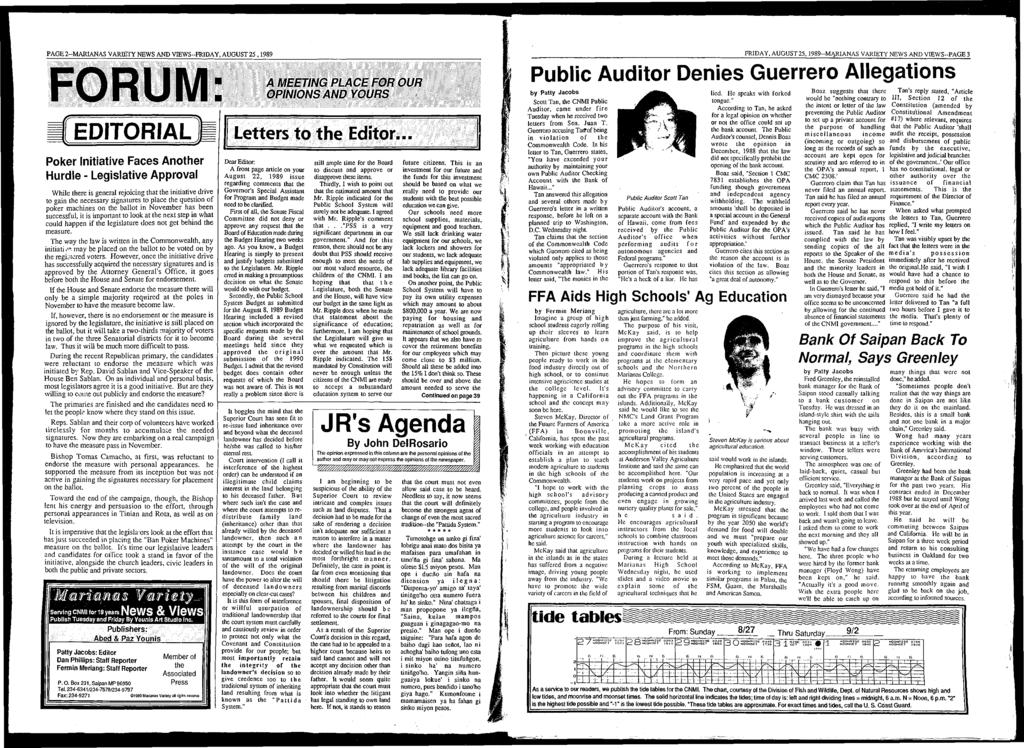 PAGE 2-M ARIANAS VARIETY NEWS AND VIEW S-FRIDAY, AUGUST 25,1989 F O R U M Poker Initiative Faces Another Hurdle - Legislative Approval While there is general rejoicing that the initiative drive to