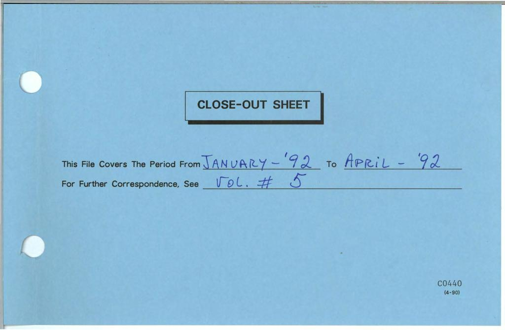 CLOSE-OUT SHEET.,.- 1 a ) Ll 'o ~ This File Covers The Period From ~AN u Pdt. 7' - of.