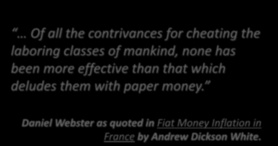 Of all the contrivances for cheating the laboring classes of mankind, none has been more effective than that which deludes them with paper