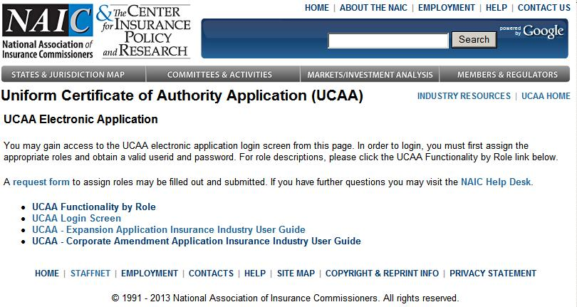 UCAA Expansion Insurer COMPANY LOGIN An insurance company accesses the electronic UCAA Expansion Application by using the following Internet address: www.naic.org/industry_ucaa.