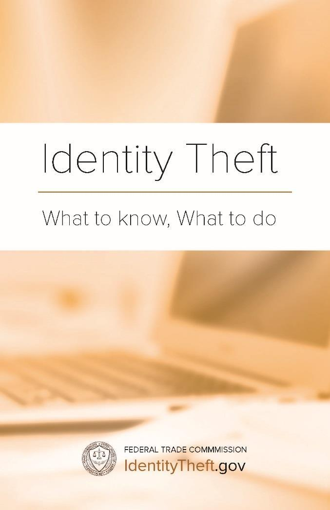What to know, What to do Tips about id theft First steps for any type of id