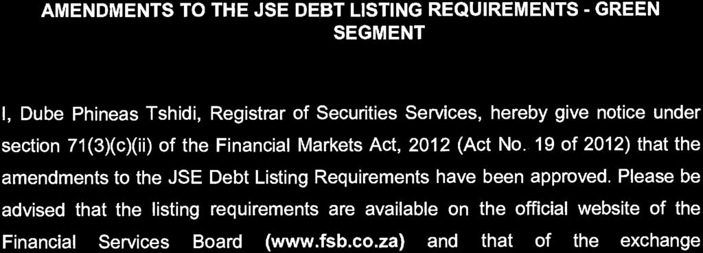of Securities Services, hereby give notice under section 71(3)(c)(ii) of the Financial Markets Act, 2012 (Act No.