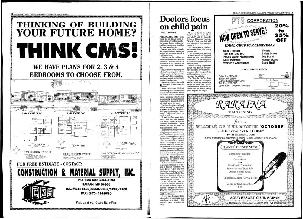 14-MARIANAS VARIETY NEWS AND VIEWS-FRIDAY-OCTOBER 30,1992 I«i 3 r. HI» r. «HL THINKING OF BUILDING YOUR FUTURE HOME? <$)( ( > V T H I N K C M S WE HAVE PLANS FOR 2, 3 & 4 BEDROOMS TO CHOOSE FROM.