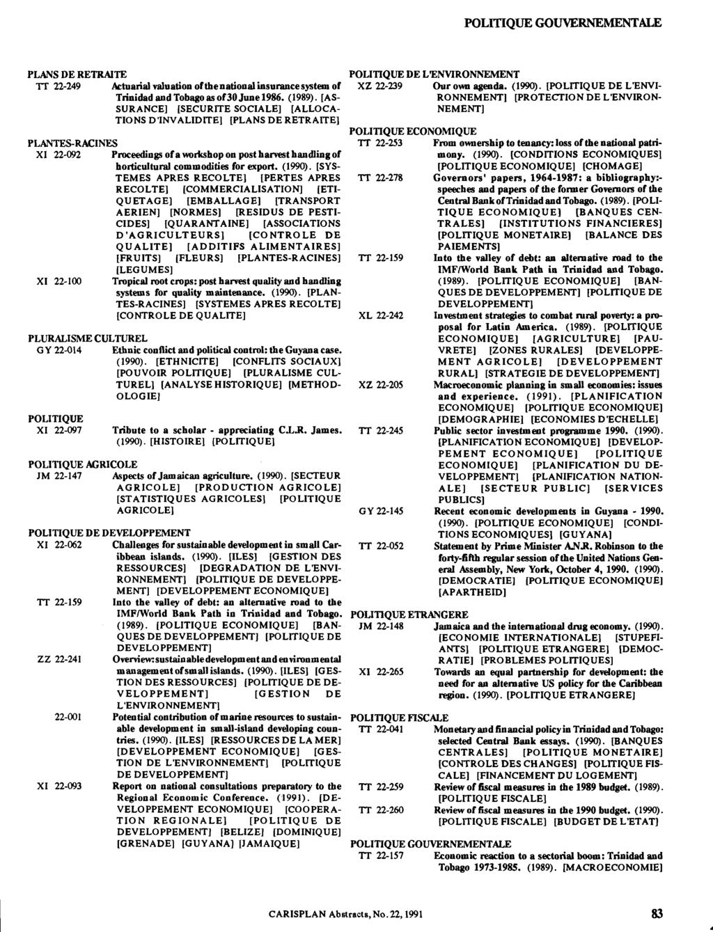 POLITIQUE GOUVERNEMENTALE PLANS DE RETRAITE TT 22-249 Actuarial valuation of thenational insurance system of Trinidad and Tobago as of30 June 1986. (1989).