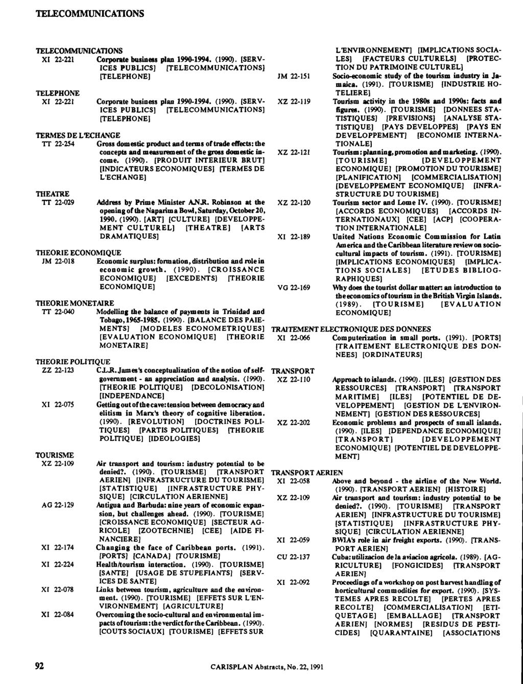 TELECOMMUNICATIONS TELECOMMUNICATIONS XI 22-221 Corporate business plan 1990-1994. (1990). [SERV ICES PUBLICS] [TELECOMMUNICATIONS] [TELEPHONE] TELEPHONE XI 22-221 Corporate business plan 1990-1994.
