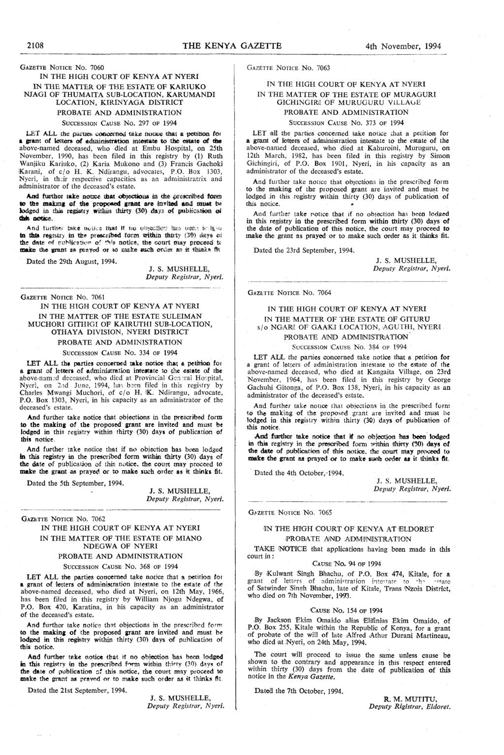 2108 THE KENYA GAZETIY 4th November,1994 G AZETTE N OTICB NO7060 GAZBTTB NOTICE N o7063 IN THE HIGH COURT OF KENYA AT NYERI IN THE M ATTER OF THE ESTATE OF KARIUKO IN THE HIGH COURT OF KENYA AT NYERI
