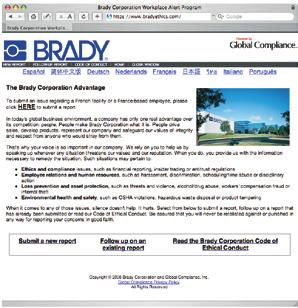 Corporate Governance & Shareholder Services Honesty and Integrity First Brady Corporation has a global Code of Ethics Policy that governs the behavior and relationships between Brady employees,