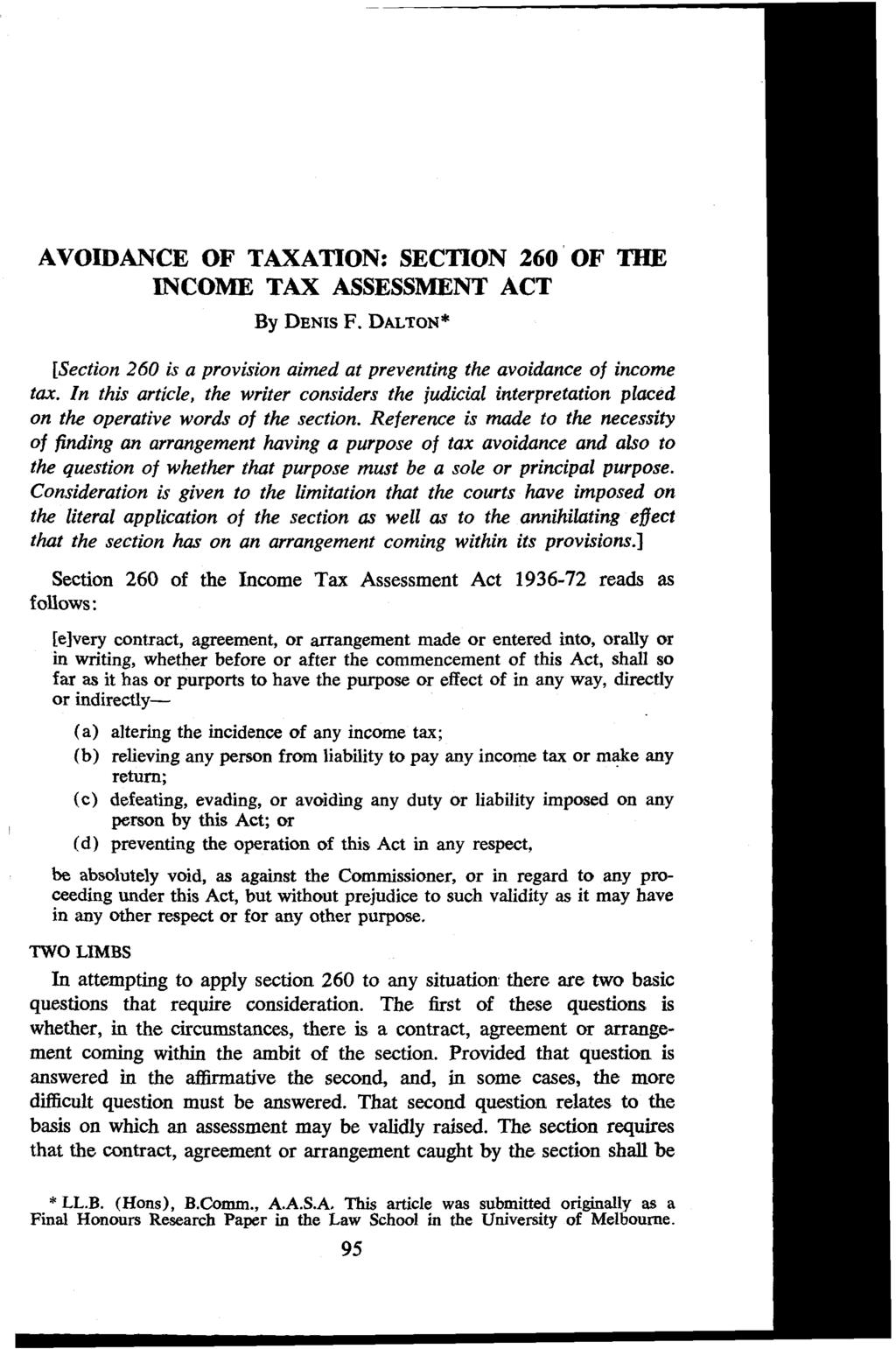 AVOIDANCE OF TAXATION: SECTION 260 OF THE INCOME TAX ASSESSMENT ACT By DENIS F. DALTON* [Section 260 is a provision aimed at preventing the avoidance of income tax.