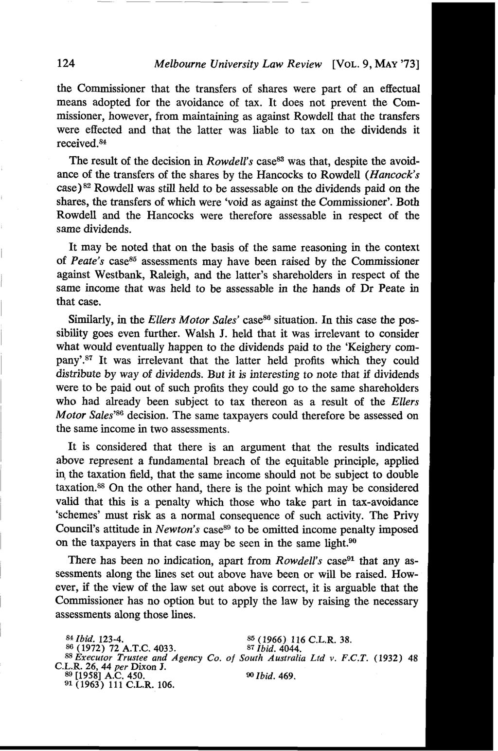 124 Melbourne University Law Review [VOL. 9, MAY '731 the Commissioner that the transfers of shares were part of an effectual means adopted for the avoidance of tax.