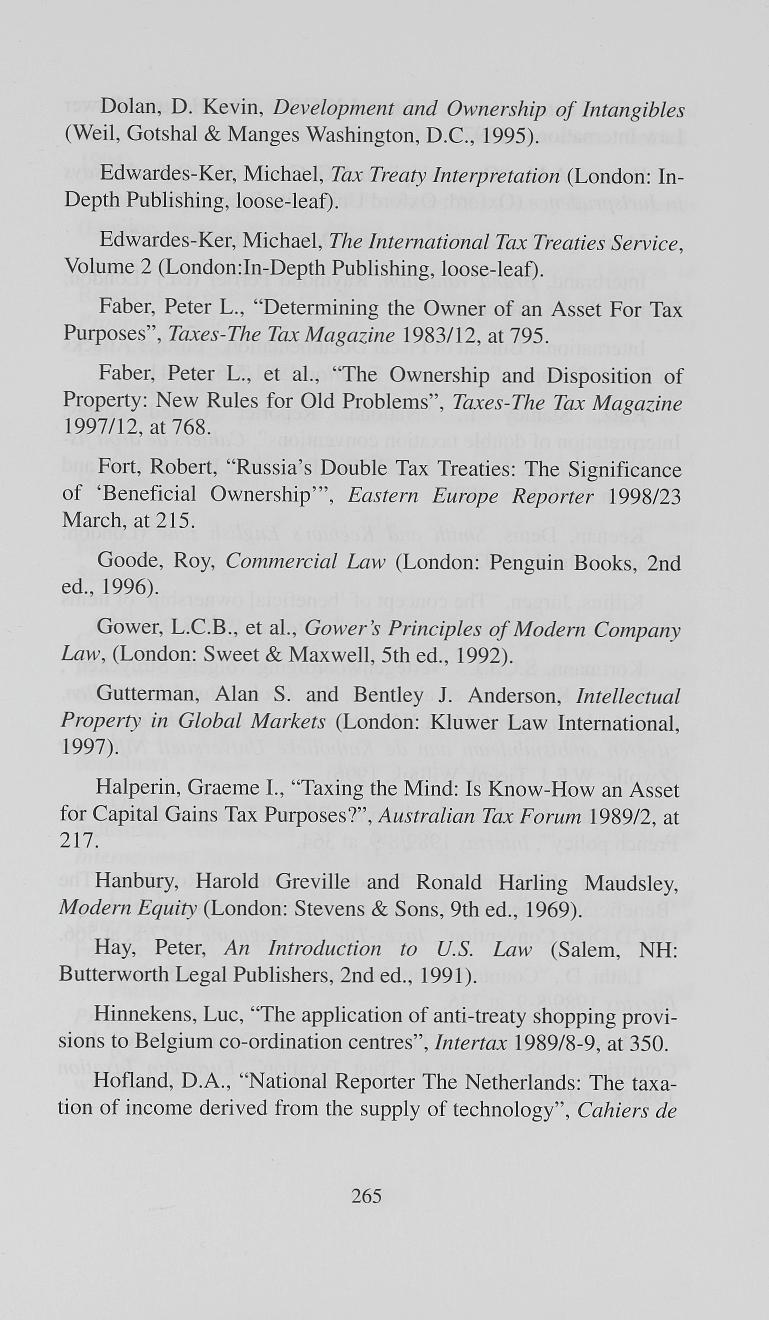 Dolan, D. Kevin, Development and Ownership of Intangibles (Weil, Gotshal & Manges Washington, D.C., 1995). Edwardes-Ker, Michael, Tax Treaty Interpretation (London: In- Depth Publishing, loose-leaf).