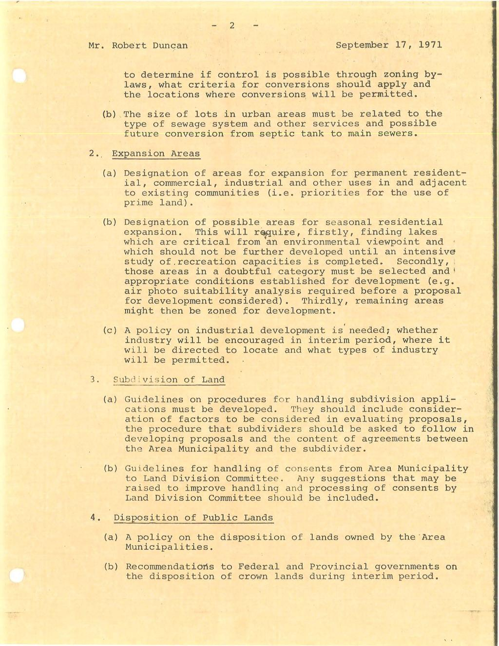 2 Mr. Robert Duncan, September 17, 1971 to determine if control is possible through zoning bylaws, what criteria for conversions should apply and the locations where conversions, will be permitted.